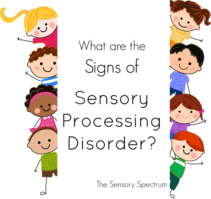 Sensory Processing Disorder Signs In Kids